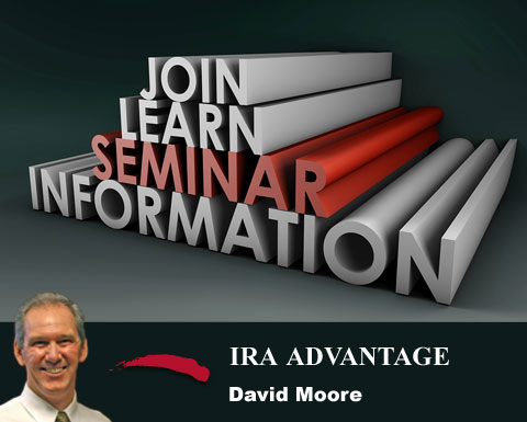 David-Moore-IRA-Advantage-Seminar