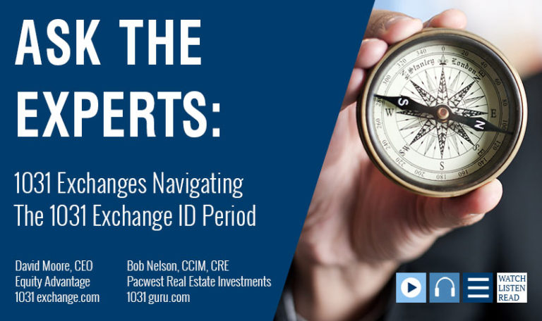 David Moore And Bob Nelson Help You Navigate The 1031 Exchange ID Period