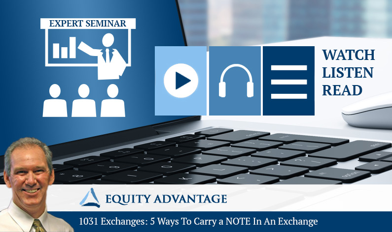 1031 Exchanges 5 Ways To Carry a NOTE In An Exchange