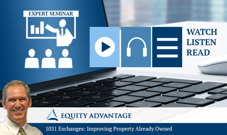 1031 Exchanges: Improving Property Already Owned