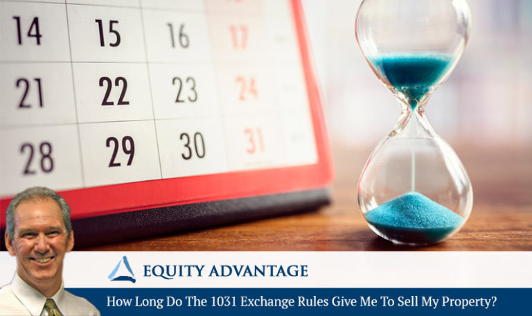 How Long Do The 1031 Exchange Rules Give Me To Sell My Property?
