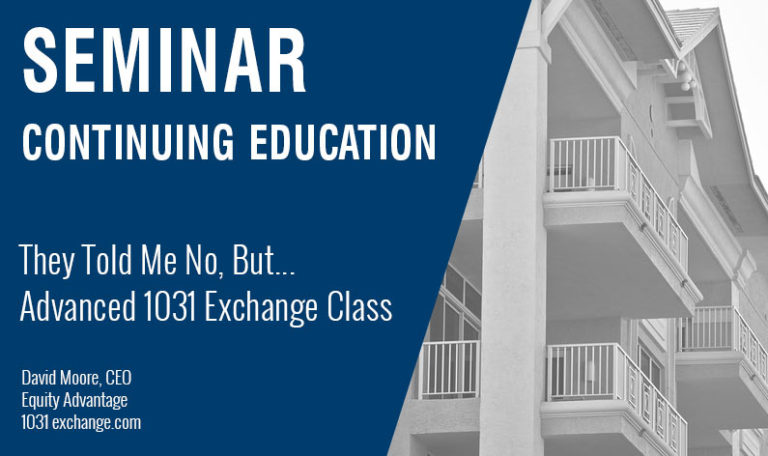 They Told Me No But… Advanced 1031 Exchange Class Wednesday, July 18th