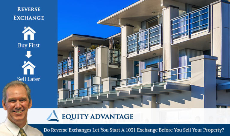 Do Reverse Exchanges Let You Start A 1031 Exchange Before You Sell Your Property?