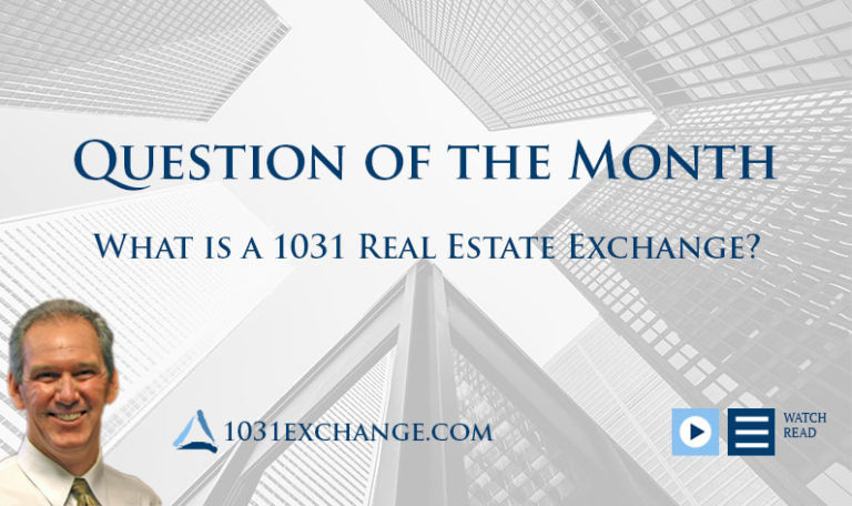 What Is a 1031 Real Estate Exchange? – Question of The Month