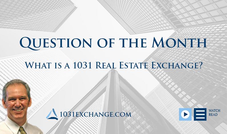 What is a 1031 Real Estate Exchange
