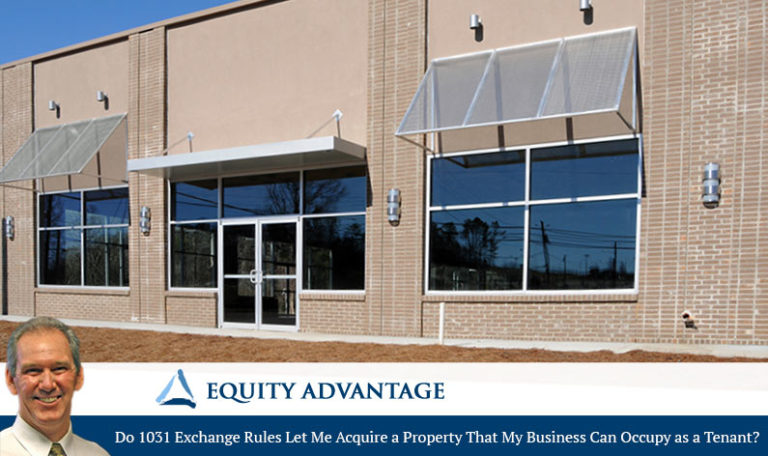 Do 1031 Exchange Rules Let Me Acquire a Property That My Business Can Occupy as a Tenant?