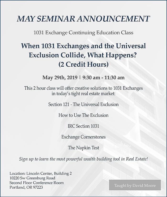 May Seminar Flyer - When 1031 Exchanges and the Universal Exclusion Collide, What Happens?