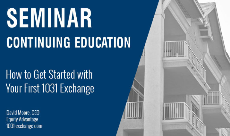 How to Get Started with Your First 1031 Exchange, Wednesday August 14th, 2019