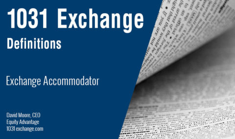 1031 Exchange Definitions: Who Is an Exchange Accommodator?