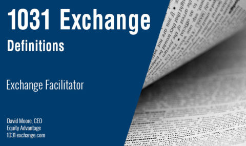 1031 Exchange Definitions: Who is an Exchange Facilitator?