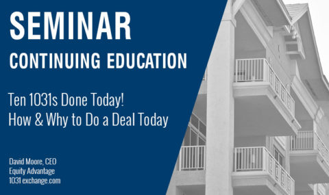 Ten 1031s Done Today! How & Why to Do a Deal Today, Wednesday October 23rd, 2019
