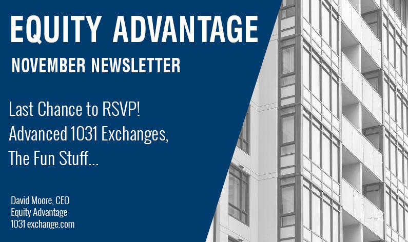 Last Chance to RSVP! Advanced 1031 Exchanges, The Fun Stuff