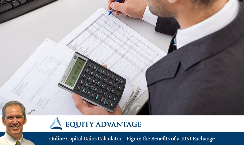 Online Capital Gains Calculator – Figure the Benefits of a 1031 Exchange