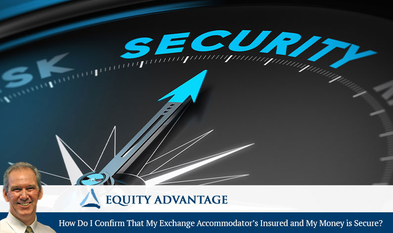 How Do I Confirm That My Exchange Accommodator's Insured and My Money is Secure?