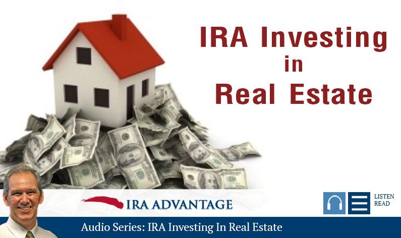 Audio Series: IRA Investing in Real Estate