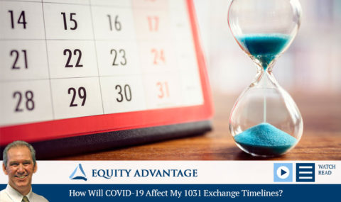 How Will COVID-19 Affect My 1031 Exchange Timelines?