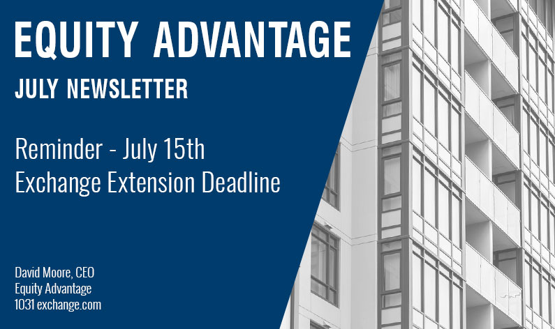 Reminder - July 15th Exchange Extension Deadline