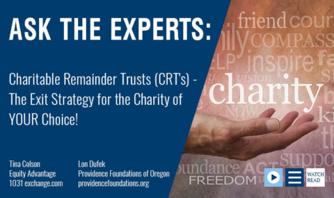 Charitable Remainder Trusts (CRT's) – The Exit Strategy for Charity of Your Choice!