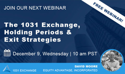 WEBINAR: The 1031 Exchange, Holding Periods & Exit Strategies – Wednesday December 9th, 2020