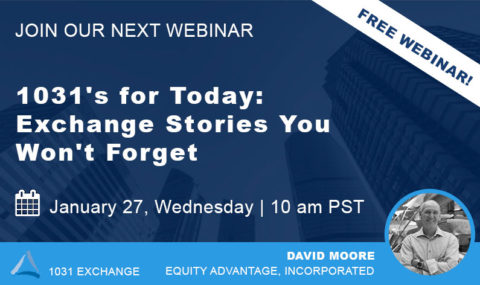 WEBINAR: 1031's for Today: Exchange Stories You Won't Forget – Wednesday January 27th, 2021