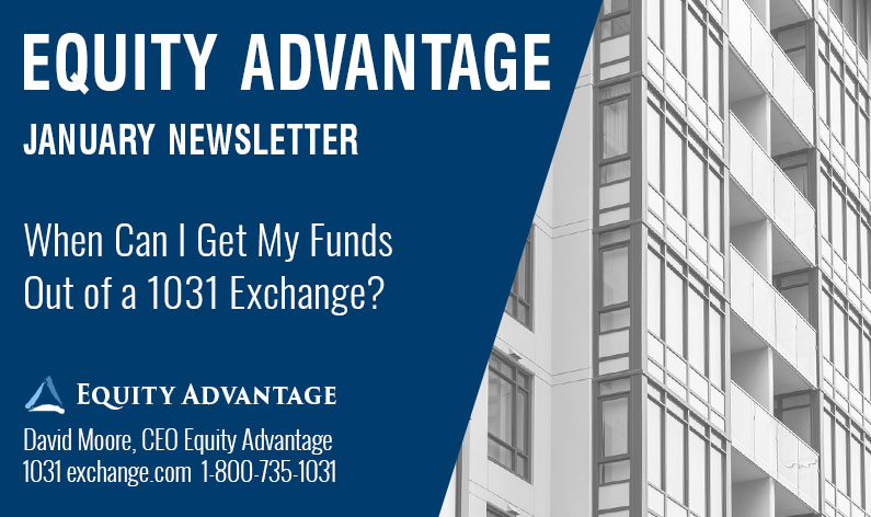 When Can I Get My Funds Out of a 1031 Exchange?
