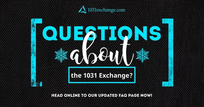 Questions about the 1031 Exchange?