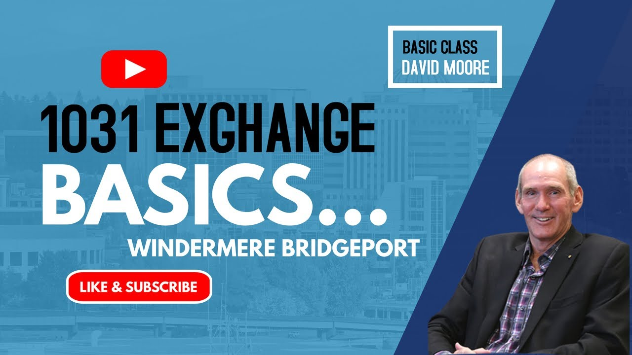 Basic 1031 Exchange and Tax Reform Class – Guest Taught by David Moore