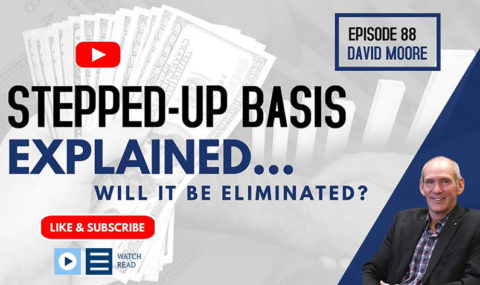 Stepped-Up Basis Explained – Will It Be Eliminated?