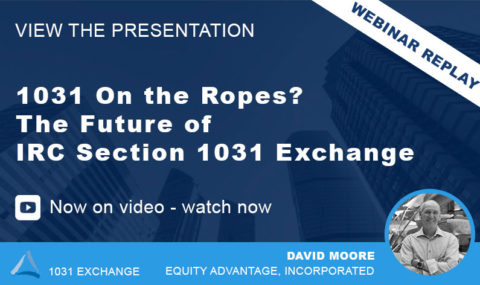 The Future of IRC Section 1031 Exchange – Webinar Replay & Presentation Slides