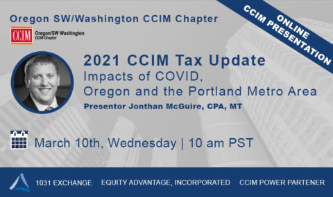 WEBINAR: 2021 CCIM Tax Update Impacts of COVID, Oregon, and the Portland Metro Area – Wednesday March 10th, 2021