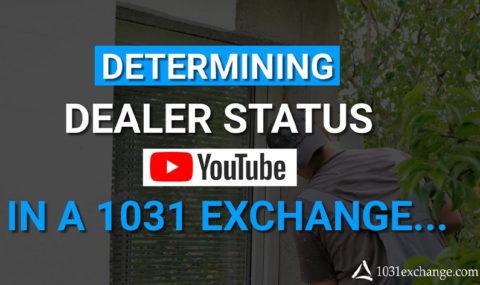 Determining Dealer Status in a 1031 Exchange