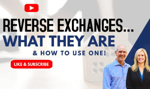 Reverse 1031 Exchanges – What They Are and How to Use Them