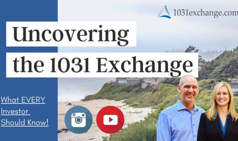 Uncovering the 1031 Exchange – What EVERY Investor Should Know!