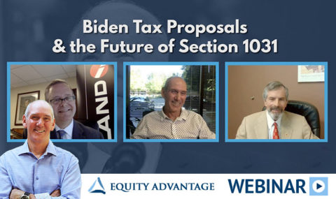 Biden Tax Proposals & the Future of Section 1031 – Webinar Recording Released