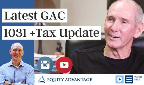 Latest GAC 1031 + Tax Update = Good News For Investors